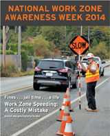 National Work Zone Awareness Week 2014 Promotes Highway Construction Work Zone Safety