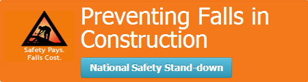 Preventing Falls in Construction - National Safety Stand Down